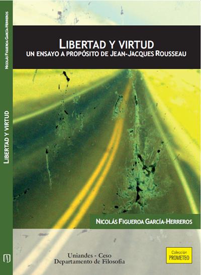 Publicación Libertad y virtud. Un ensayo a propósito de Jean-Jacques Rousseau