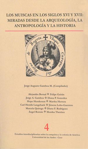 Publicación Los muiscas en los siglos XVI y XVII
