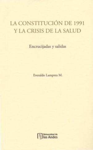 Publicación La Constitución de 1991 y la crisis de la salud