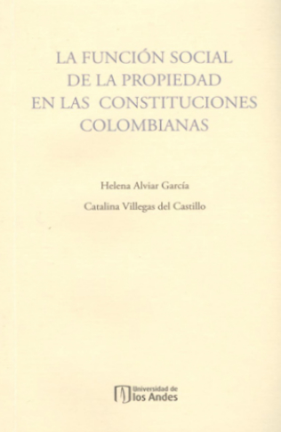 La función social de la propiedad en las constituciones colombianas