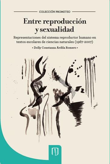"""""""Entre reproducción y sexualidad. Representaciones del sistema reproductor humano en textos escolares de ciencias naturales (1967-2007)"""""""