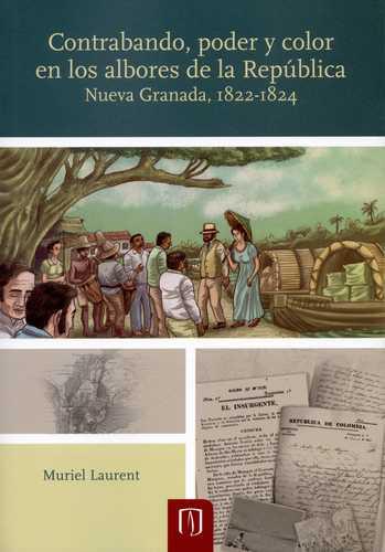 Contrabando, poder y color en los albores de la República. Nueva Granada, 1822-1824