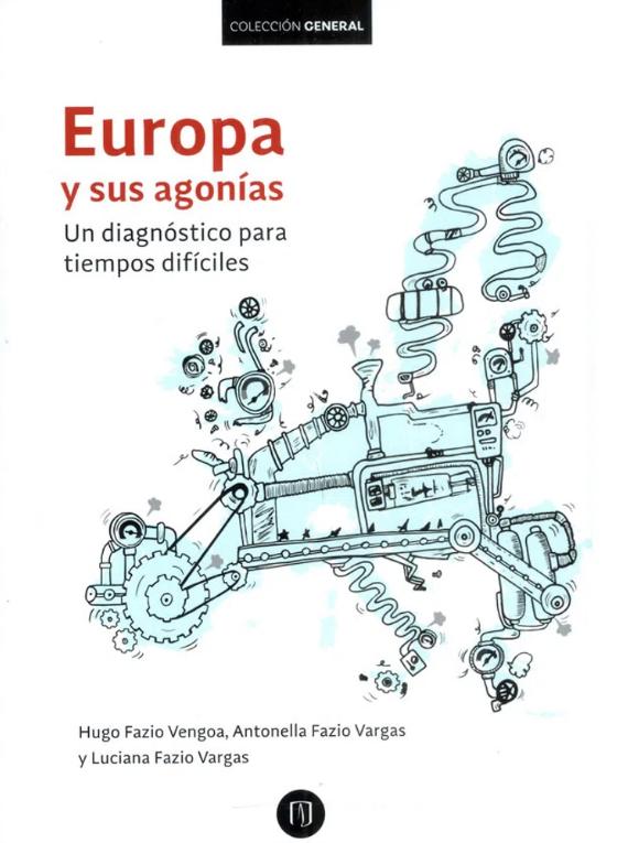 """""""Europa y sus agonías Un diagnóstico para tiempos difíciles """""""