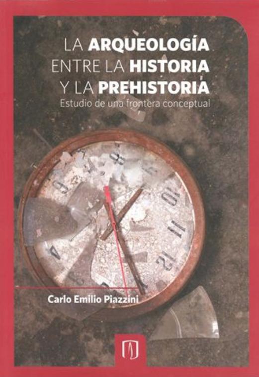 La arqueología entre la historia y la prehistoria. Estudio de una frontera conceptual
