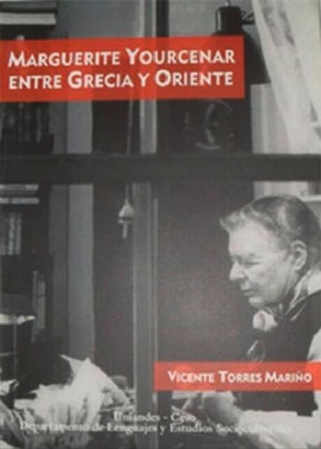 Marguerite Yourcenar. Entre Grecia Y Oriente