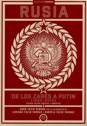 Rusia, de los zares a Putin (1880-2015) (segunda edición corregida y aumentada)
