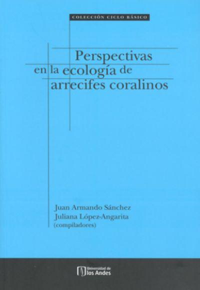 Publicación Perspectivas en la ecología de arrecifes coralinos