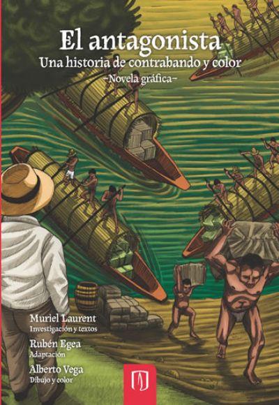 El antagonista Una historia de contrabando y color –Novela gráfica–