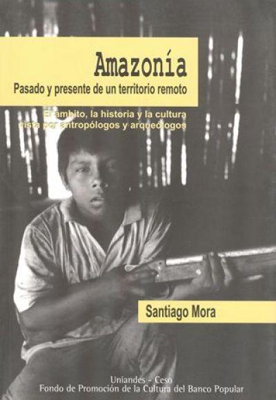 Amazonía Pasado Y Presente
