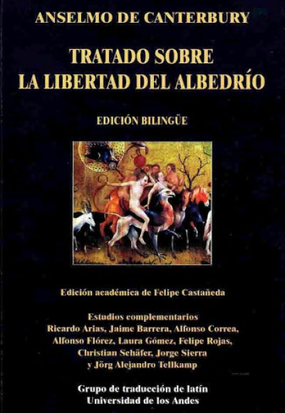 Anselmo De Canterbury. Tratado sobre la libertad del albedrío. Edición bilingüe