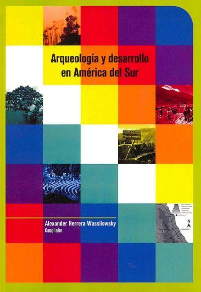 Arqueología Y Desarrollo En América Del Sur
