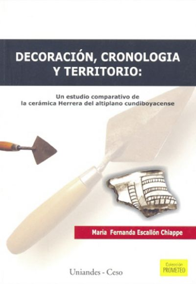 Decoración, cronología y territorio: un estudio comparativo de la cerámica Herrera del altiplano cundiboyacense