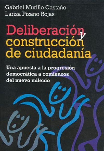 Deliberación y construcción de ciudadanía. Una apuesta a la progresión democrática a comienzos del nuevo milenio