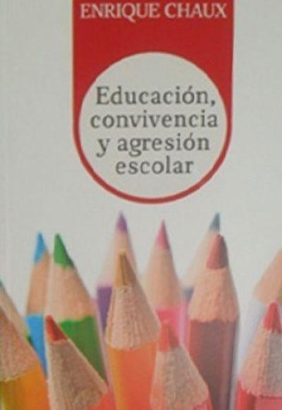 Educación, Convivencia Y Agresión Escolar