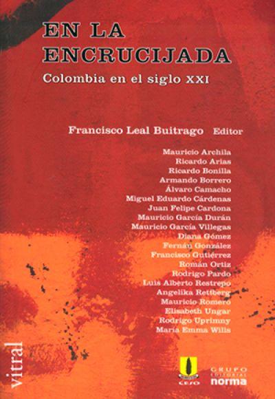 En la encrucijada. Colombia en el siglo XXI