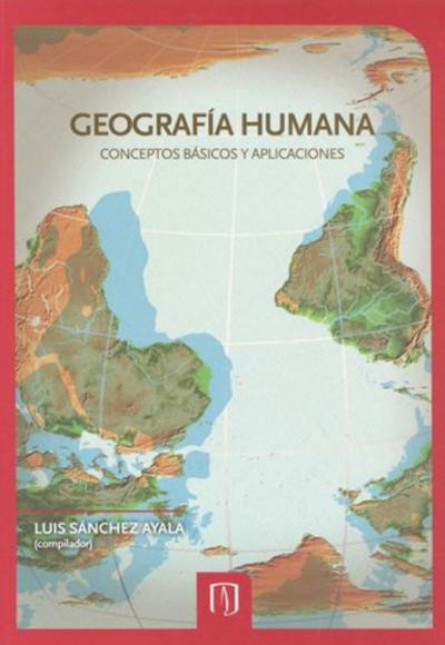 Geografía humana. Conceptos básicos y aplicaciones