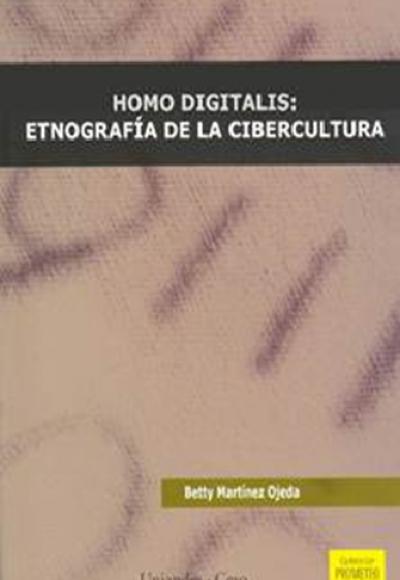 Homo Digitalis: etnografía de la cibercultura
