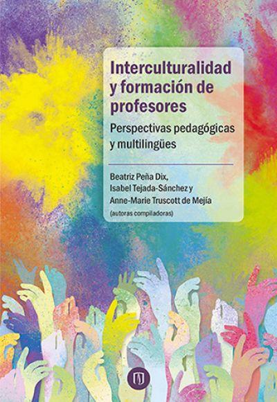 Interculturalidad y formación de profesores. Perspectivas pedagógicas y multilingües