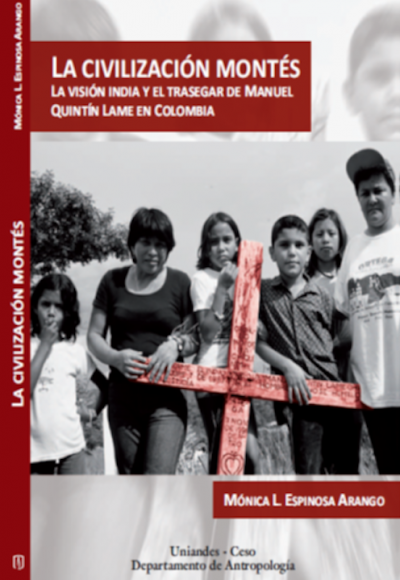 La civilización montés. La visión India y el Trasegar de Manuel Quintín Lame en Colombia