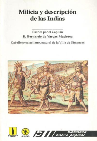 Milicia y descripción de las Indias. Caballero castellano, natural de la Villa de Simancas