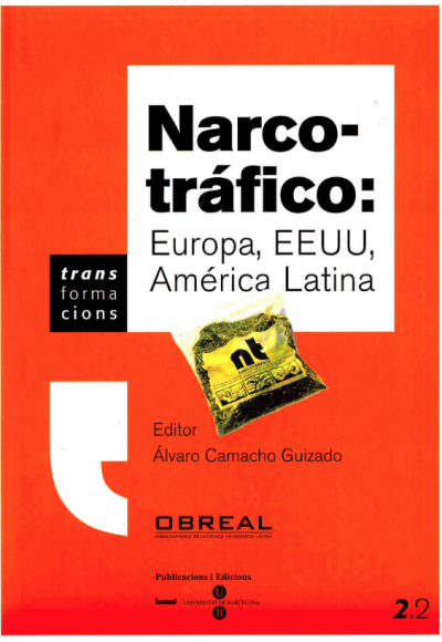 Narcotráfico: Europa, Estados Unidos, América Latina