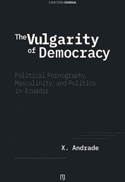 Portada The Vulgarity Of Democracy